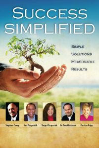 Success Simplified Book with chapters from Steven Covey, Patricia Fripp, Tony Alesandra and Tonya and Ian Fitzpatrick. Motivational, Inspiration, Business Book