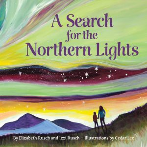 Elizabeth_Rusch_A Search for the Northern Lights COVER FINAL