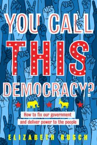 Cover: You Call This Democracy? Author Elizabeth Rusch